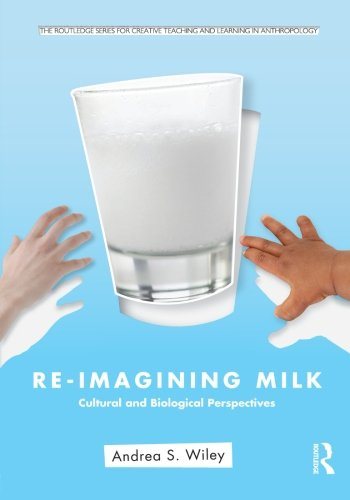 Re-imagining Milk: Cultural and Biological Perspectives...