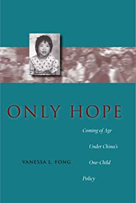 Only Hope: Coming of Age Under Chinas One-Child Policy