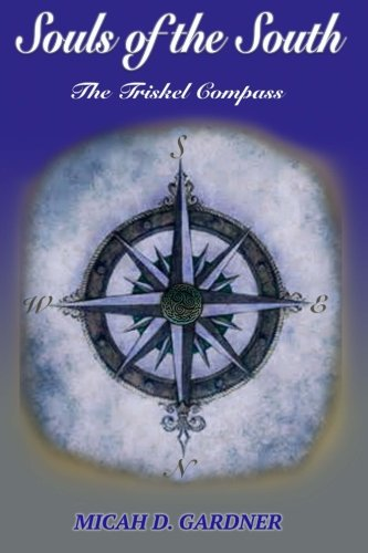 Souls of the South: The Triskel Compass: Volume 2