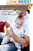The New Father: A Dad's Guide to the First Year (Mitchell Beazley Health)