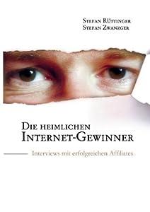 Die heimlichen Internet-Gewinner: Interviews mit erfolgreichen Affiliates by Books on Demand Gmbh