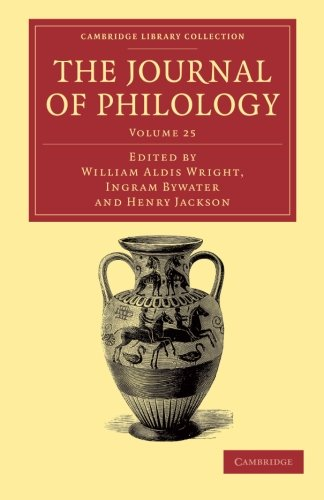 The Journal of Philology (Cambridge Library Collection - Classic Journals)