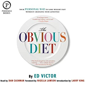 The Obvious Diet: Your Personal Way to Lose Weight Fast Without Changing Your Lifestyle | [Ed Victor]