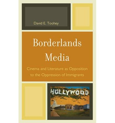 borderlands-media-cinema-and-literature-as-opposition-to-the-oppression-of-immigrants-hardback-commo