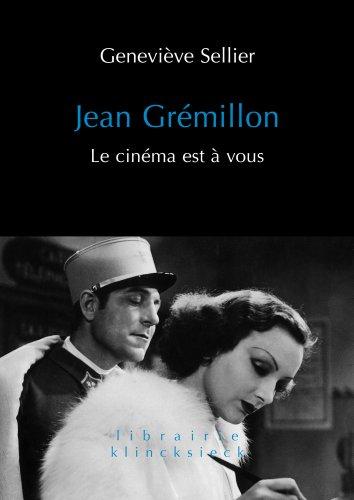 Jean Grémillon : Le cinéma est à vous