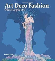 Art Deco Fashion (Masterpieces) (100 Masterpieces) by Gordon Kerr New Edition (2012)