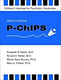 img - for P-Chips--Children's Interview for Psychiatric Syndromes--Parent Version book / textbook / text book