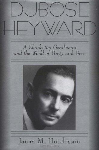 DuBose Heyward: A Charleston Gentleman and the World of Porgy and Bess PDF