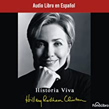 Historia Viva [Living History] (       ABRIDGED) by Hillary Rodham Clinton Narrated by Anna Silvetti