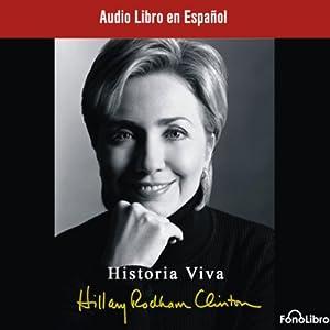 Historia Viva [Living History] | [Hillary Rodham Clinton]