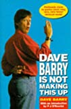 Dave Barry Is Not Making This Up (0330340972) by Barry, Dave