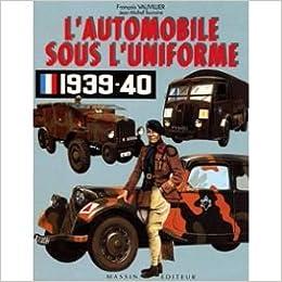 automobile sous l'uniforme 1939-1940: 9782707201973: Amazon.com