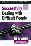 img - for Dealing with Difficult People in a Week (Successful Business in a Week) book / textbook / text book
