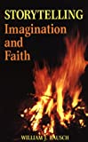 Storytelling: Imagination and Faith (0896221997) by Bausch, William J.