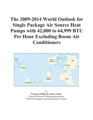 The 2009-2014 World Outlook for Single Package Air Source Heat Pumps with 42,000 to 64,999 BTU Per Hour Excluding Room Air Conditioners