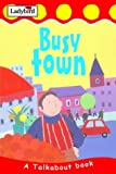 img - for Busy Town (Toddler Talkabout) book / textbook / text book