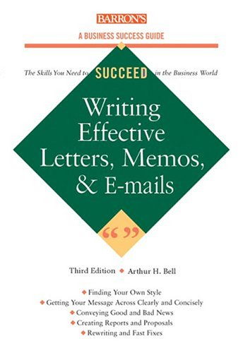 Writing Effective Letters, Memos, and E-mail (Business Success Guide)