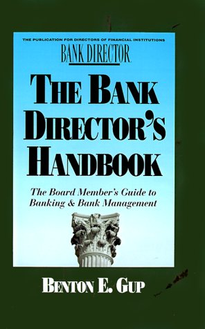 The Bank Director's Handbook: The Board Member's Guide to Banking & Bank Management (Bankline Publication)