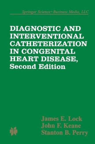 Diagnostic and Interventional Catheterization in Congenital Heart Disease (Developments in Cardiovascular Medicine)