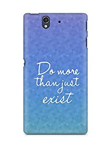 AMEZ do more than just exist Back Cover For Sony Xperia Z