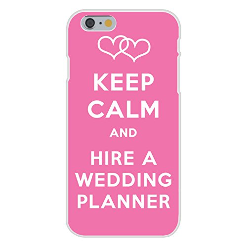Apple iPhone 6 Custom Case White Plastic Snap On - Keep Calm and Hire a Wedding Planner