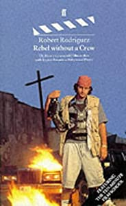 "Cover of ""Rebel without a Crew: How a 23 ..."