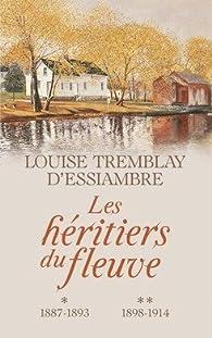 Les Heritiers Du Fleuve Integrale Des Tomes 1 2 1887 1893