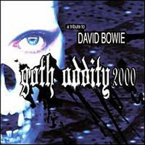 Goth Oddity 2000: Tribute to David Bowie