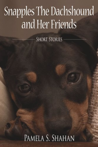 snapples-the-dachshound-and-her-friends-short-stories