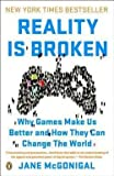 img - for Jane Mcgonigal: Reality Is Broken : Why Games Make Us Better and How They Can Change the World (Paperback); 2011 Edition book / textbook / text book
