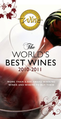 the-iwc-guide-to-the-worlds-best-wines-2010-2011-international-wine-challenge