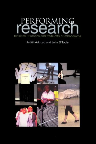 Performing Research: Tensions, Triumphs and Trade-Offs of...