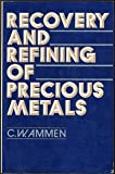 img - for Recovery and Refining of Precious Metals book / textbook / text book
