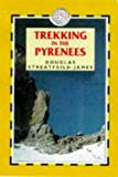 img - for Trekking in the Pyrenees (Trailblazer Trekking Guides) by Douglas Streatfield-James (1998-09-04) book / textbook / text book