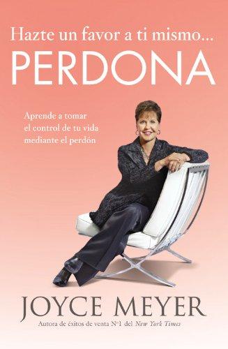 Hazte un favor a ti mismo. Perdona: Aprende a tomar el control de tu vida mediante el perd n (Spanish Edition)