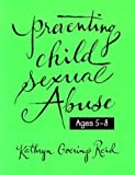 img - for Preventing Child Sexual Abuse: A Curriculum for Children Ages Five Through Eight by Kathryn Goering Reid (1994-11-03) book / textbook / text book
