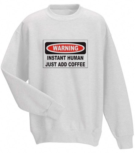 Instant Human Just Add Coffee Adult Sweatshirt (Crewneck) White Large [Apparel]