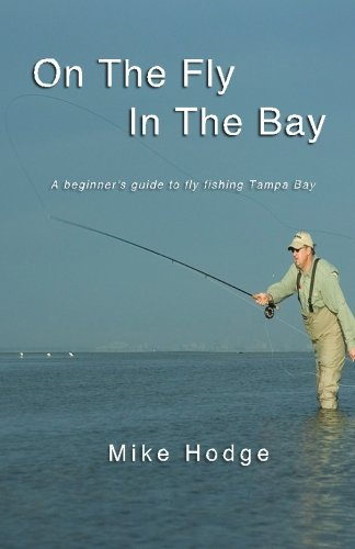 On The Fly In The Bay: A beginner's guide to fly fishing Tampa Bay