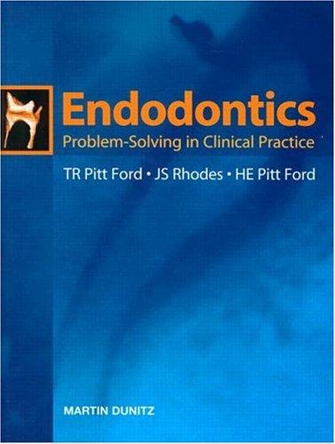 Endodontics: Problem-Solving in Clinical Practice (Endodontics)