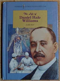 Life Of Daniel Hale Williams (Pioneers in Health and Medicine) Library