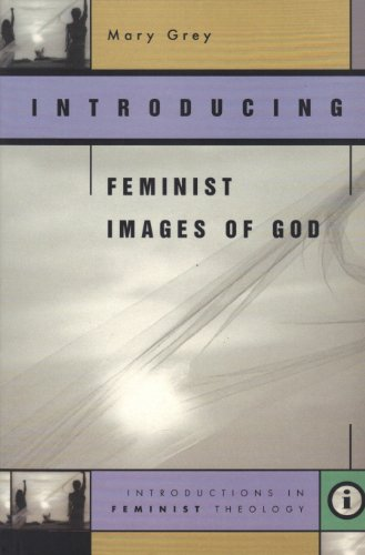 Introducing Feminist Images of God (Introductions in Feminist Theology Series)