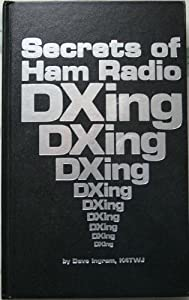 Secrets of Ham Radio Dxing Dave Ingram