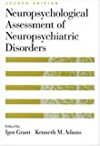 img - for Neuropsychological Assessment of Neuropsychiatric Disorders book / textbook / text book