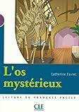 echange, troc Catherine Favret - L'os mystérieux : Niveau 1