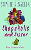 Shopaholic and Sister (0593052412) by Sophie Kinsella