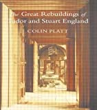 img - for Colin Platt: The Great Rebuildings of Tudor and Stuart England (Paperback); 1994 Edition book / textbook / text book