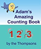 Adam's Amazing Counting Book (Adam the Little Airplane)