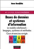 echange, troc Nacer Boudjlida - Bases de données et systèmes d'informations : Le Modèle relationnel, langages, systèmes et méthodes, cours et exercices co