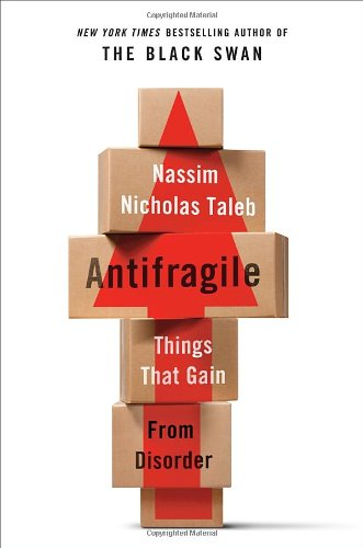 Antifragile: Things That Gain from Disorder: Nassim Nicholas Taleb: 9781400067824: Amazon.com: Books