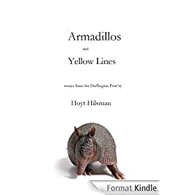 Armadillos and Yellow Lines: Essays from the Huffington Post (English Edition)